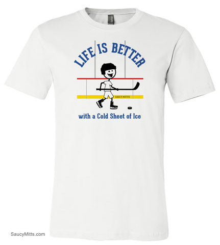Life is Better Hockey Shirt white