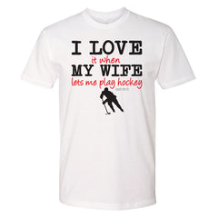 love my wife lets me play hockey shirt white
