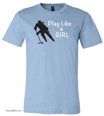 Play Like a Girl Hockey Shirt light blue