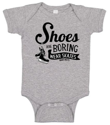 Shoes Are Boring Wear Hockey Skates Infant Bodysuit