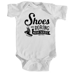 shoes are boring wear hockey skates infant onesie white