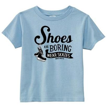 Shoes Are Boring Wear Hockey Skates Toddler Shirt