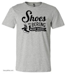 shoes are boring wear hockey skates youth shirt heather gray