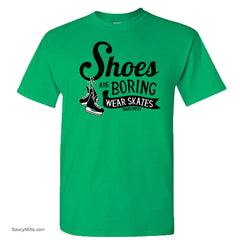 shoes are boring wear hockey skates youth shirt kelly green