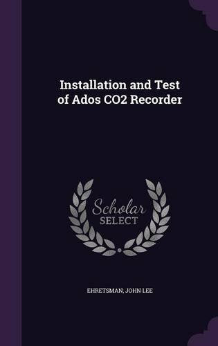 Installation and Test of Ados CO2 Recorder
