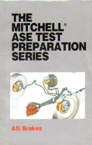 The Mitchell ASE Test Preparation Series A5: Brakes