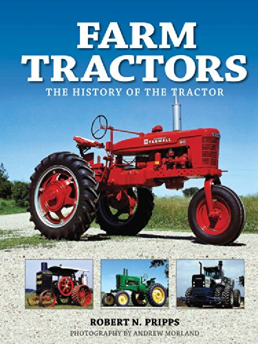 Farm Tractors: The History of the Tractor