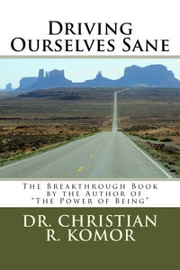 Driving Ourselves Sane: Achieving Optimal Safety on the Road While Changing Your World