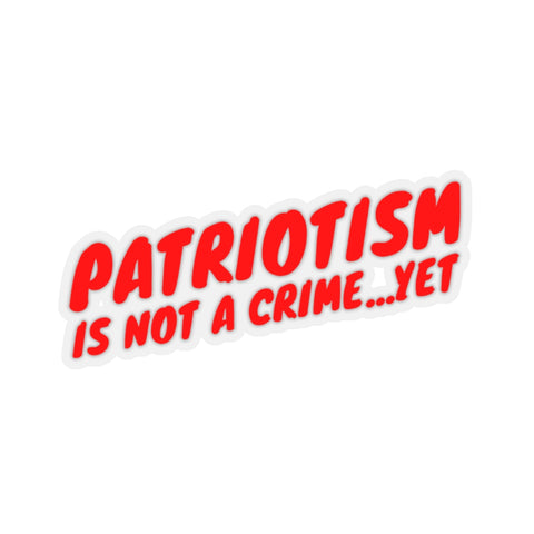 Patriotism is not a crime....yet
