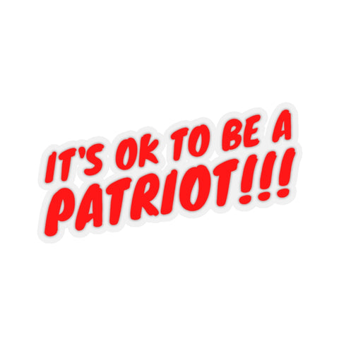 It's Okay to be a Patriot!!!