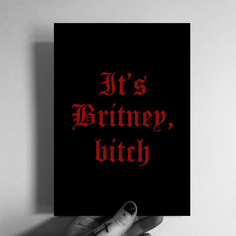 It's Britney, bitch A5 Print