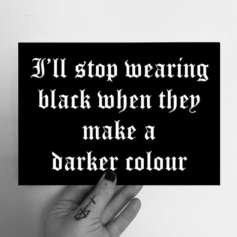 I'll Stop Wearing Black A5 Print