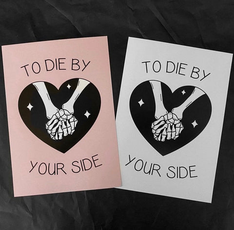 To Die By Your Side A5 Print