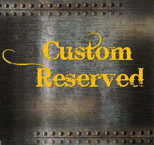 CUSTOM RESERVED LISTING FOR JIM , P