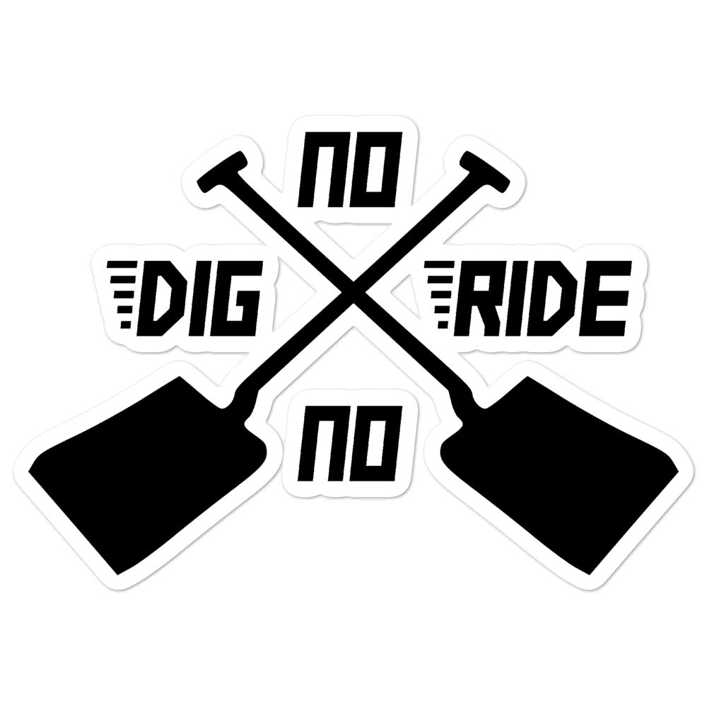 No Dig No Ride [Sticker]
