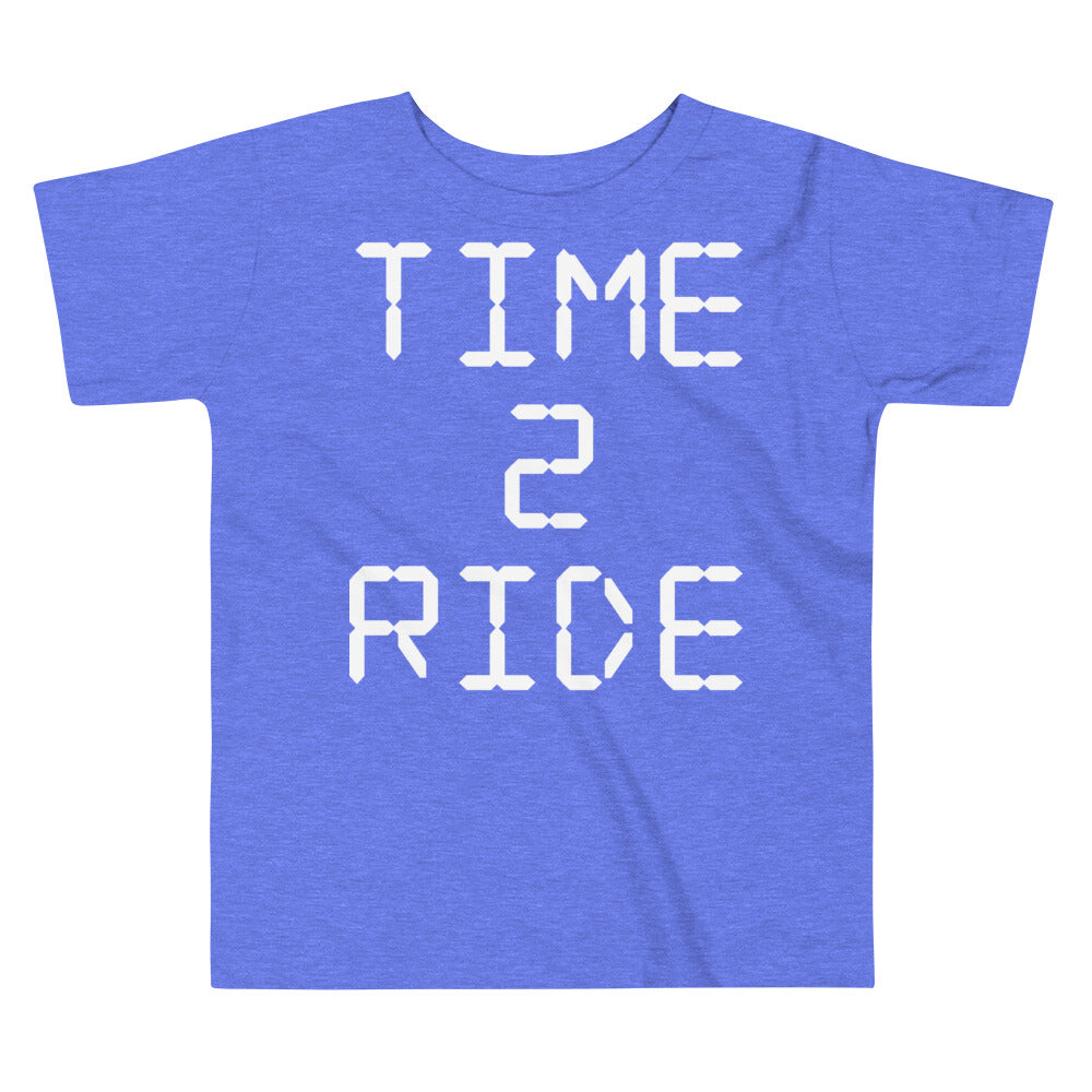 Time 2 Ride [Toddler Tee]