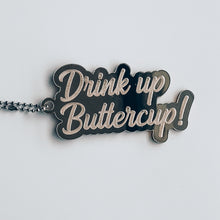 Load image into Gallery viewer, Drink Up Buttercup Bottle Gift Tag Keychain