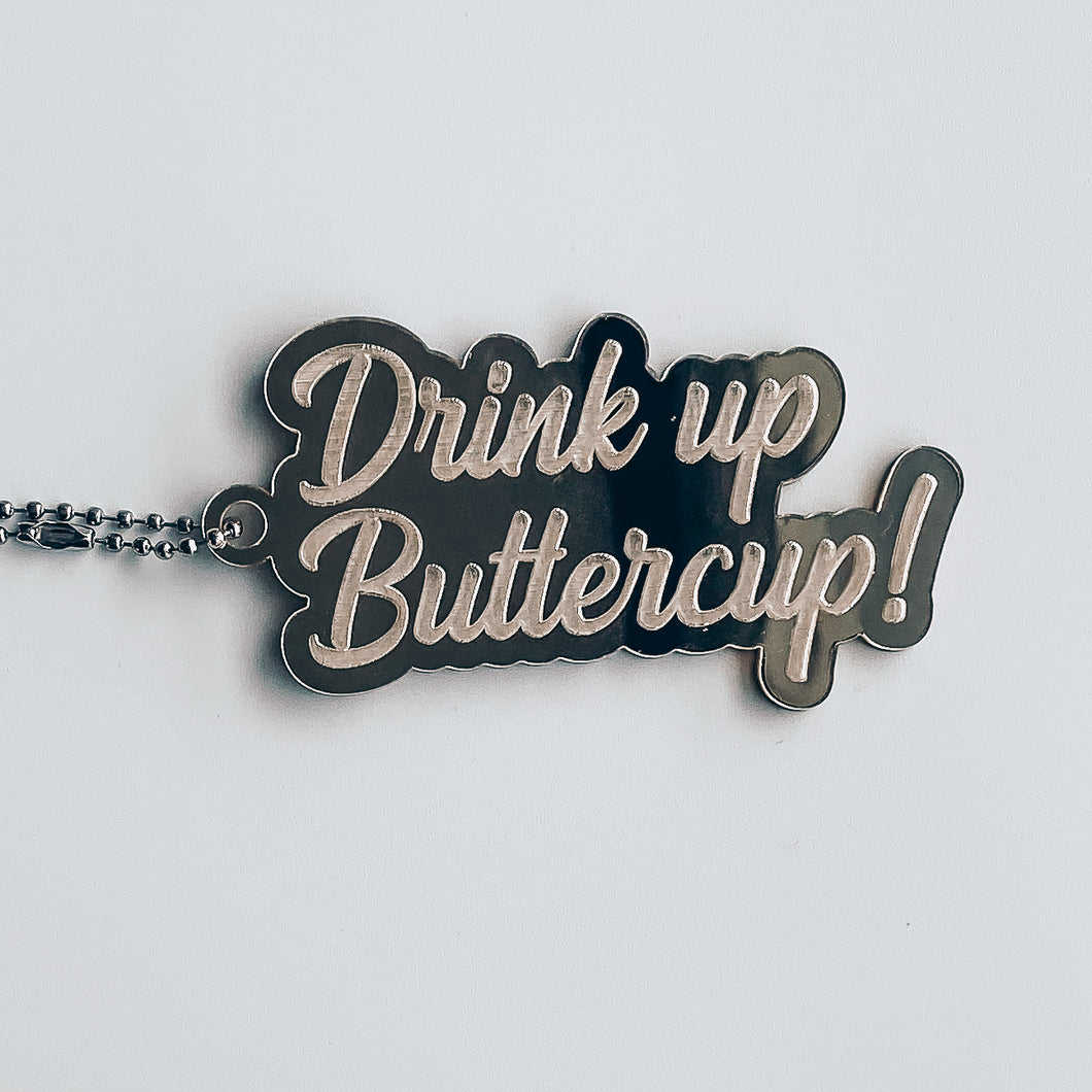 Drink Up Buttercup Bottle Gift Tag Keychain