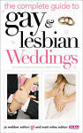 The Complete Guide to Gay and Lesbian Weddings: Civil Partnerships and All...