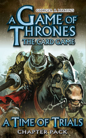 Game of Thrones LCG- A Time of Trials
