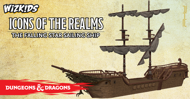 The Falling Star Sailing Ship - D&D Icons of the Realms Miniatures