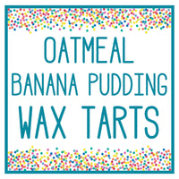 Oatmeal Banana Pudding Wax Tart 3 oz