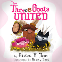 The Three Goats United, by Aida H Dee