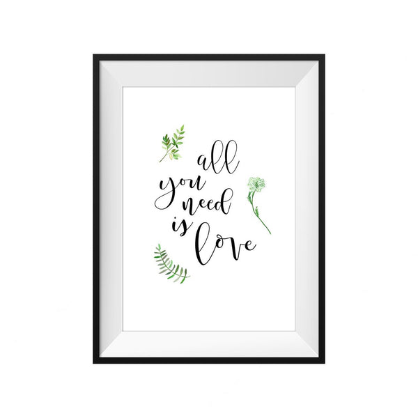 All You Need Is Love Print - A4