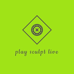 Play Sculpt Live