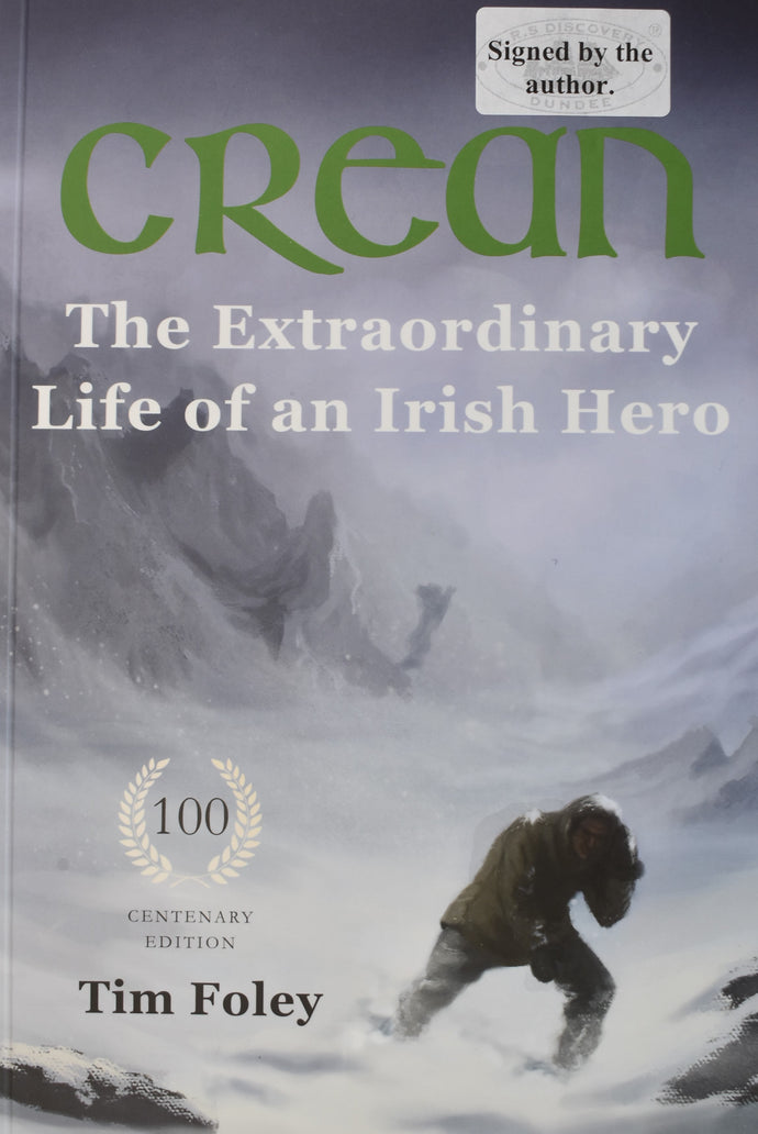 Crean - The Extraordinary Life of an Irish Hero SIGNED BY THE AUTHOR