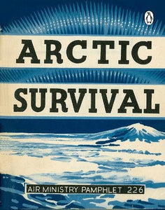Arctic Survival Air Ministry Pamplet