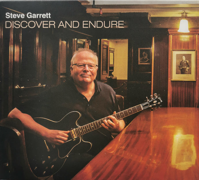 Discover and Endure - Steve Garrett: Songs written inspired by landscape, exploration and human endurance