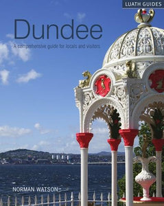 Dundee: A Comprehensive Guide for Locals and Visitors