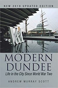Modern Dundee - Life in the City Since World War Two