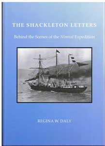 The Shackleton Letters: Behind the Scenes of the Nimrod Expedition