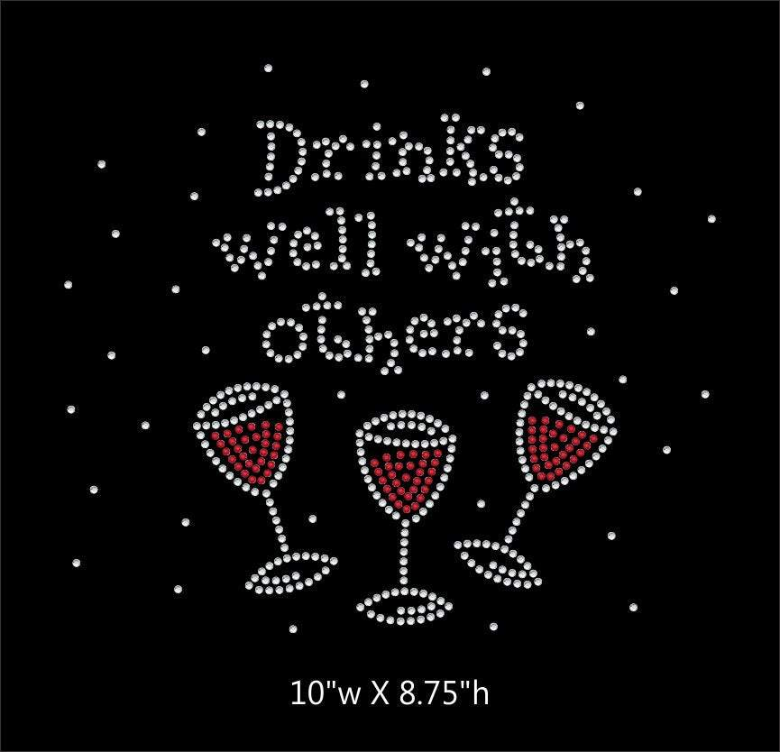 Drinks Well with Others Wine Glass  iron on rhinestone transfer BLING GetTShirty