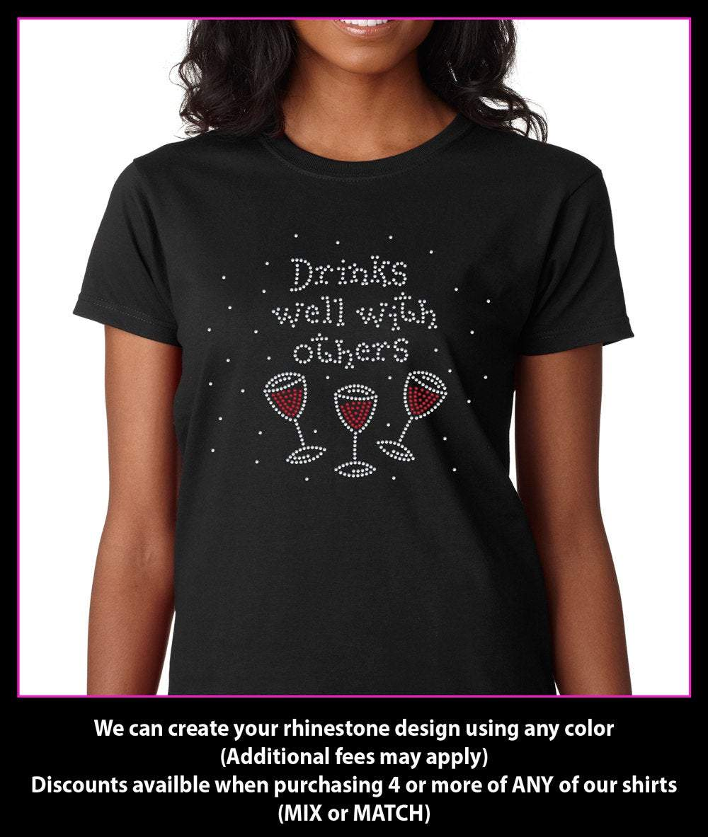 Drinks Well with Others Wine Rhinestone t-shirt gettshirty