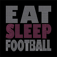 Load image into Gallery viewer, Eat Sleep Football rhinestone transfer bling GetTShirty
