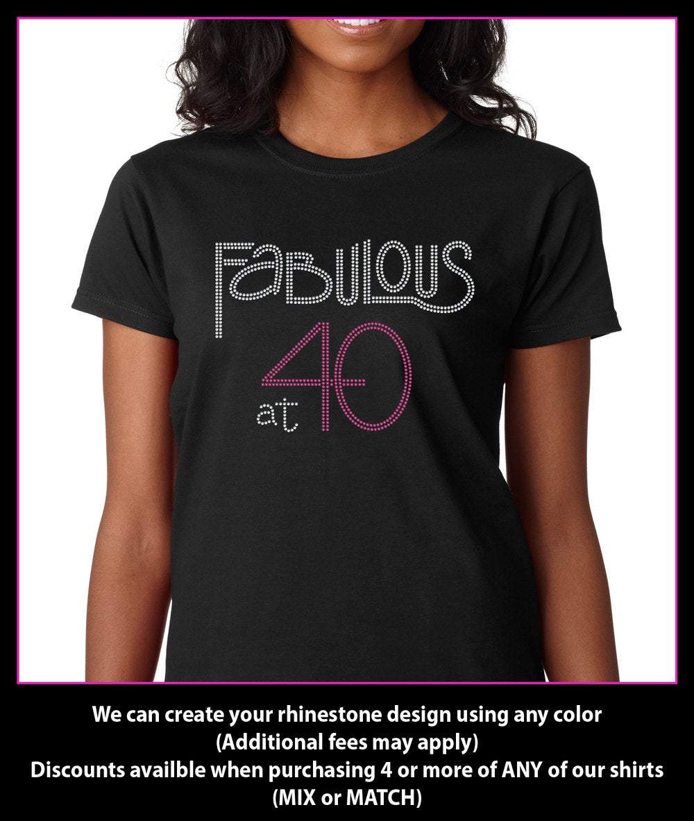 Fabulous at 40 Rhinestone t-shirt GetTShirty