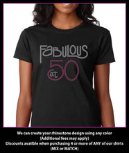 Load image into Gallery viewer, Fabulous at 50 Rhinestone t-shirt GetTShirty
