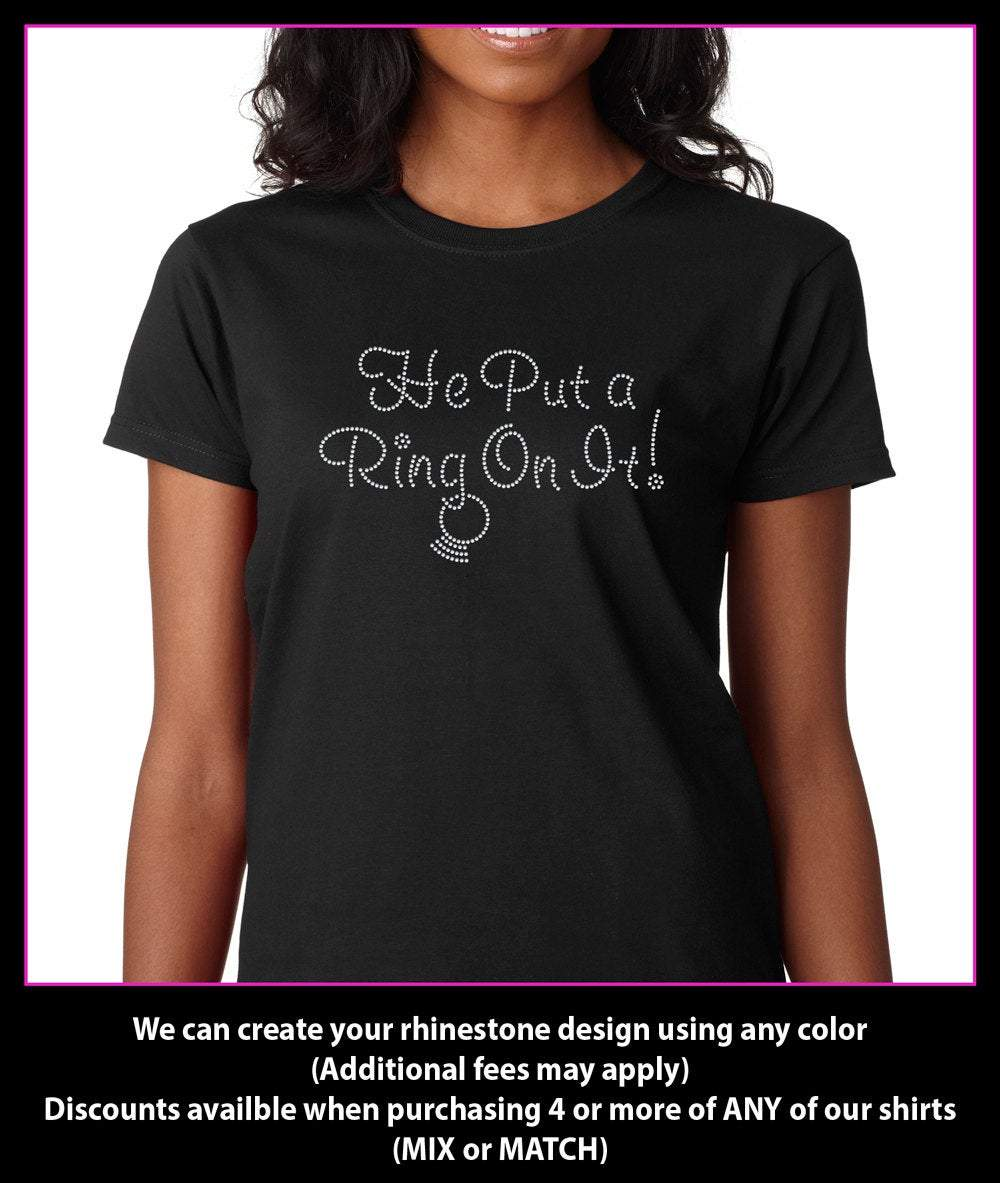 He Put a Ring On It Wedding Rhinestone T-shirt GetTShirty