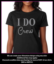 Load image into Gallery viewer, I DO Crew - Team Bride Rhinestone Wedding Shirt- Bridal Party Shirt - Bachelorette Party Shirts GetTShirty