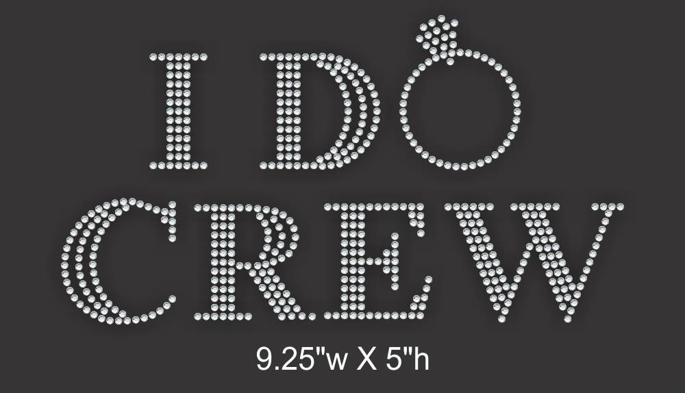 I Do Crew - Bridal Party - Bachelorette Party Iron on Rhinestone Transfer GetTShirty