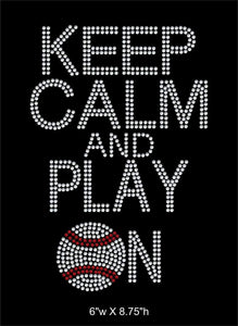 Keep Calm and Play on Baseball Rhinestone Transfer Bling GetTShirty