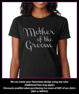 Mother of the Groom / Wedding party Rhinestone T-Shirt GetTShirty
