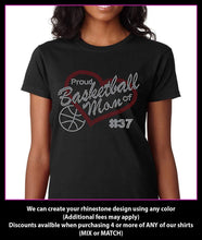Load image into Gallery viewer, Proud Basketball Mom of   (Custom Number)  Rhinestone T-Shirt GetTShirty