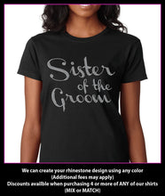 Load image into Gallery viewer, Sister of the Groom / Wedding party Rhinestone T-Shirt GetTShirty