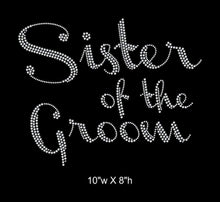 Load image into Gallery viewer, Sister of the Groom, Iron on Rhinestone Transfer Bling GetTShirty