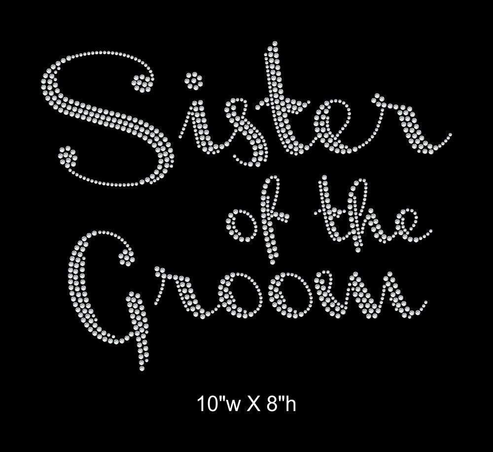 Sister of the Groom, Iron on Rhinestone Transfer Bling GetTShirty