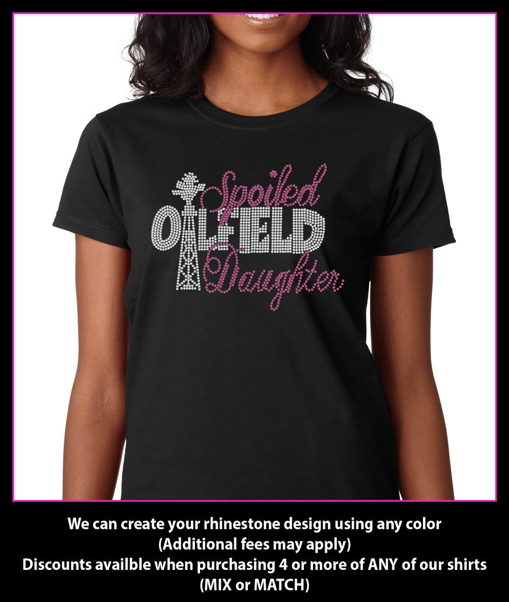Spoiled Oilfield Daughter rhinestone t-shirt GetTShirty
